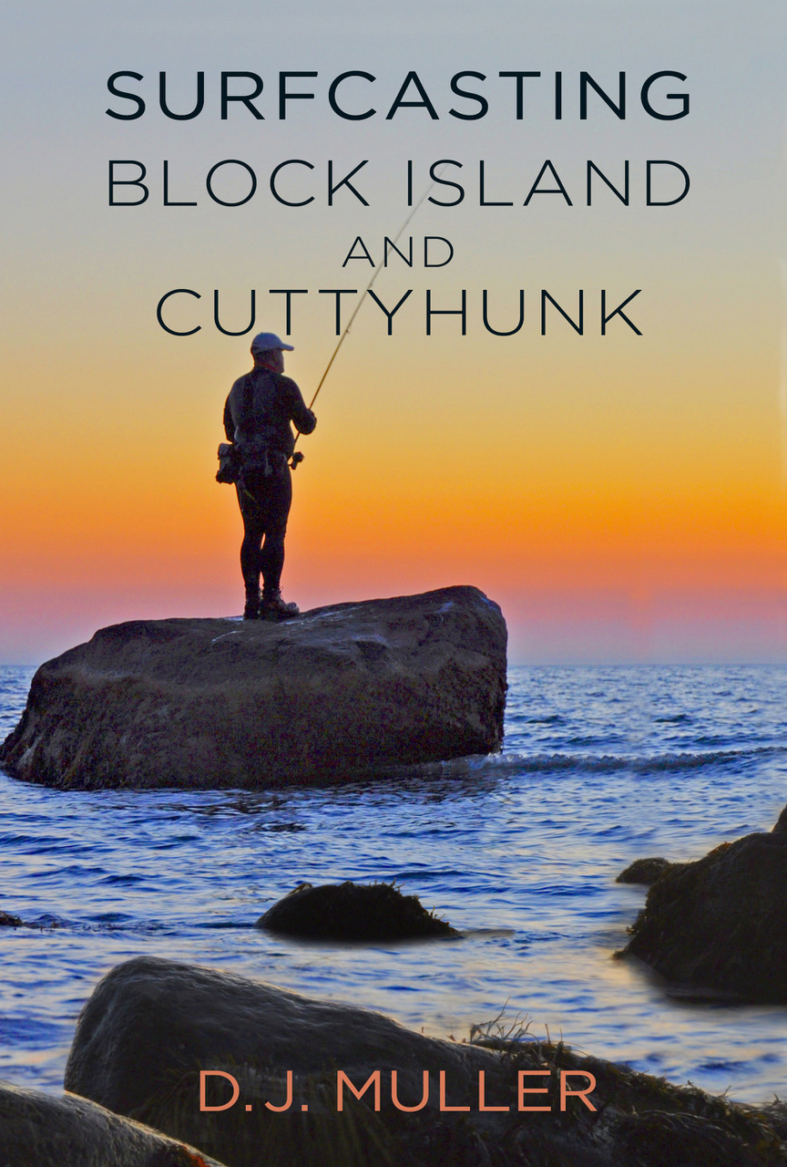 Surfcasting Block Island and Cuttyhunk–new from D. J. Muller
